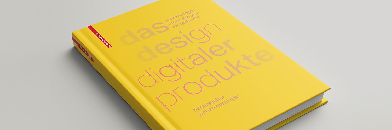 Buch: Das Design Digitaler Produkte von Jochen Denzinger (Iconstorm)