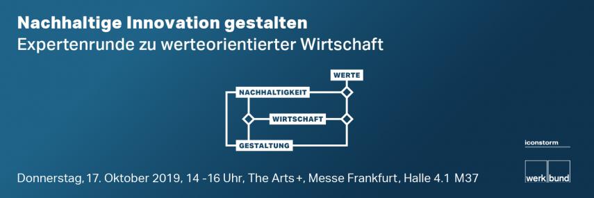 Nachhaltige Innovation gestalten. Expertenrunde am 17.10, auf der ARTS+