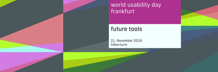 World Usability Day Frankfurt 2019: »Future Tools« – Wie gestalten wir eine wünschenswerte Zukunft?